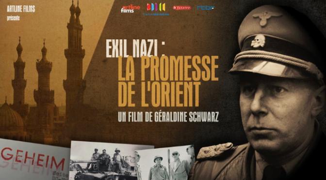 """Exil Nazi : """"La Promesse De L Orient"""""""