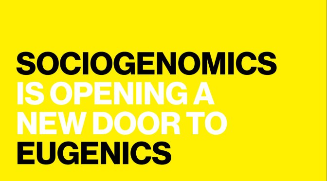 A Dangerous Form of Eugenics Is Creeping Back Into Science